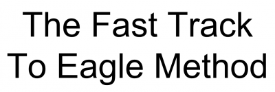 The Fast Track to Eagle Method